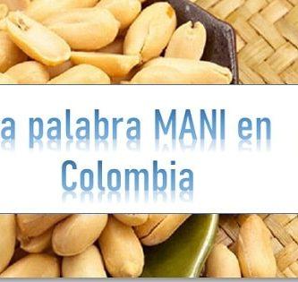 Que significa mani en Colombia